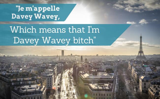 Davey Wavey Quotes - Je m'appelle Davey Wavey