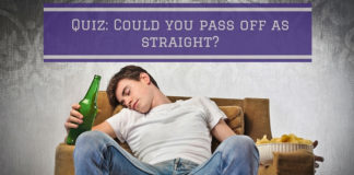 Quiz - Could You Pass Off As Straight?